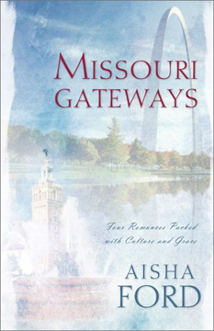 Missouri Gateways: Whole in One/Pride and Pumpernickel/The Wife Degree/Stacy's Wedding (Inspirational Romance Collection), Aisha Ford