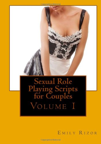 Sexual Role Playing Scripts for Couples: 1
