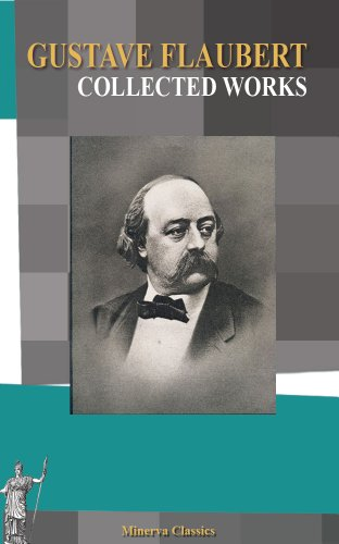 Gustave Flaubert - Collected Works of Gustave Flaubert