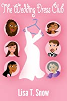 The Wedding Dress Club [Kindle Edition]