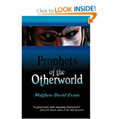 Prophets of the Otherworld by Matthew David Evans