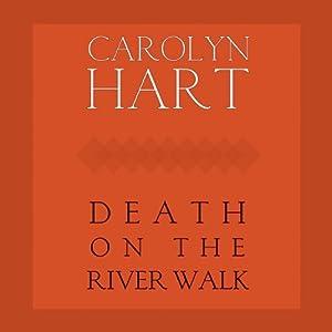 Death on the River Walk: A Henrie O Mystery, Book 5 | [Carolyn G. Hart]