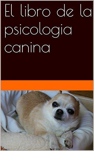 El libro de la psicologia canina