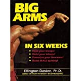 Big Arms in Six Weeksby Ellington Darden