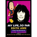 My Life, So Far: By Edith Ann