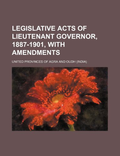 Legislative Acts of Lieutenant Governor, 1887-1901, With Amendments