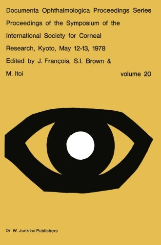 Proceedings Of The Symposium Of The International Society For Corneal Research, Kyoto, May 12-13, 1978 (Documenta Ophthalmologica Proceedings Series) (Volume 20)