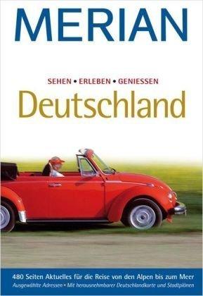 Deutschland: Sehen – Erleben – Geniessen (MERIAN