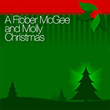 A Fibber McGee and Molly Christmas Radio/TV Program by Fibber McGee & Molly