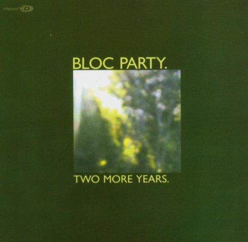 Bloc Party - Two More Years - Zortam Music