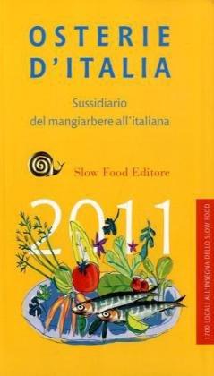 Osterie d'Italia 2011. Sussidiario del mangiarbere all'italiana
