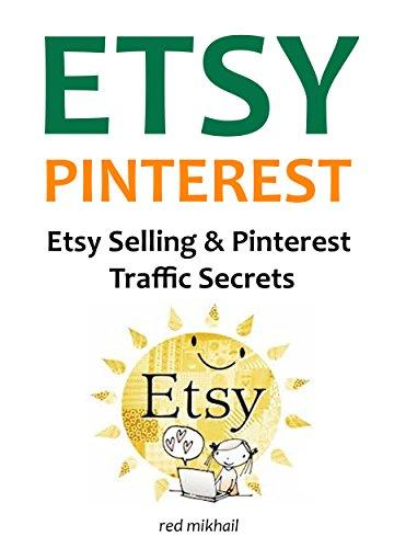 ETSY PINTEREST 2016: ETSY SELLING and PINTEREST TRAFFIC SECRETS