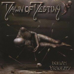 Human Fragility by Dawn of Destiny (2009-11-25)