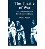 img - for [(The Theatre of War: The First World War in British and Irish Drama)] [Author: Heinz Kosok] published on (September, 2007) book / textbook / text book
