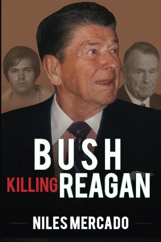 Bush Killing Reagan: The Bush-Hinckley Conspiracy Bill O'Reilly Won't Tell About