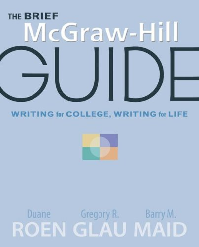 The Brief McGraw-Hill Guide: Writing for College, Writing...