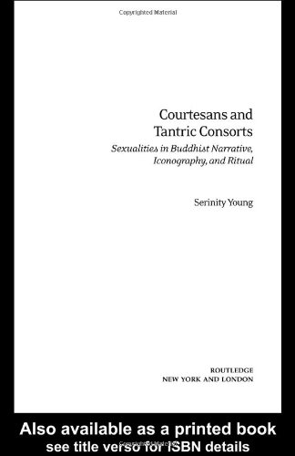 Courtesans and Tantric Consorts: Sexualities in Buddhist...