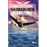 Il volo finale. Maximum Ridedi James Patterson