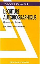L ECRITURE AUTOBIOGRAPHIQUE-PARCOURS DE LECTURE