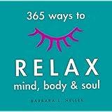 365 Ways to Relax Mind, Body & Soul