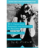 img - for [(W. C. Fields from Burlesque and Vaudeville to Broadway: Becoming a Comedian)] [Author: Arthur Frank Wertheim] published on (December, 2014) book / textbook / text book