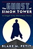 The Ghost of Simon Tower (The Heroes of Siegel City Book 3)