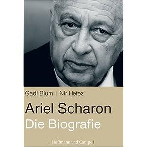 Ariel Scharon: Die Biografie
