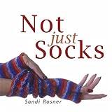 Not Just Socks ~ Sandi Rosner
