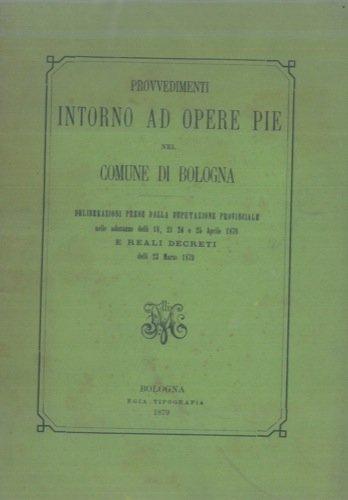 provvedimenti-intorno-ad-opere-pie-nel-comune-di-bologna-deliberazioni-prese-dalla-deputazione-provi