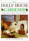 img - for The Dolls' House Gardener: Featuring 8 Garden Designs in 1/12 Scale book / textbook / text book