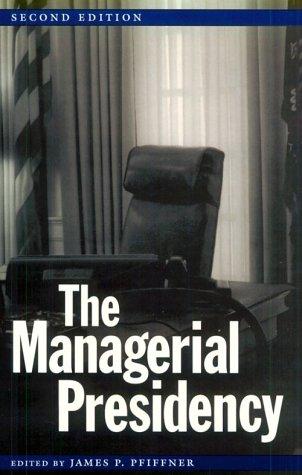 The Managerial Presidency, Second Edition (Joseph V....