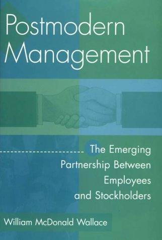 Postmodern Management: The Emerging Partnership Between Employees and Stockholders