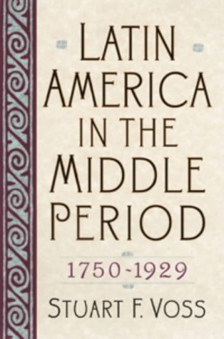 Latin America in the Middle Period, 1750-1929 (Latin...