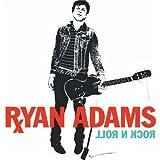 Rock N Roll ~ Ryan Adams