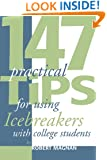 147 Practical Tips For Using Icebreakers With College Students