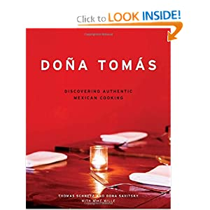 Dona Tomas: Discovering Authentic Mexican Cooking Thomas Schnetz, Dona Savitsky, Mike Wille and Richard Rodriguez