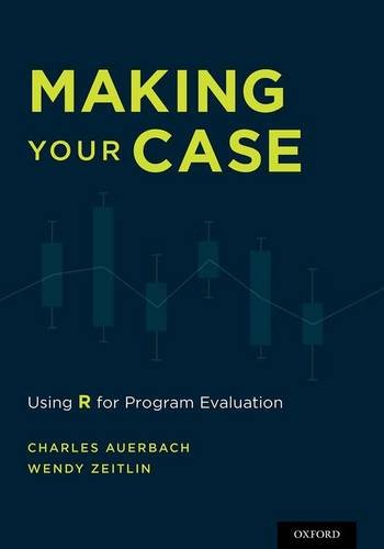 Making Your Case: Using R for Program Evaluation