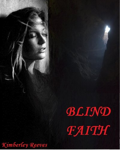 BLIND FAITH by Kimberley Reeves