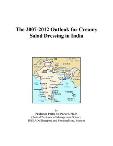 The 2007-2012 Outlook for Creamy Salad Dressing in India