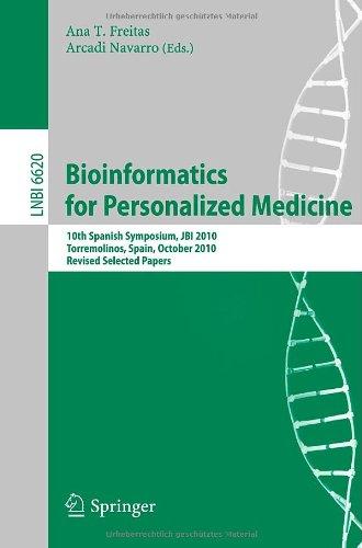 Bioinformatics in Personalized Medicine: 10th Spanish Symposium, JBI 2010, Torremolinos, Spain, October 27-29, 2010. Revised Selected Papers