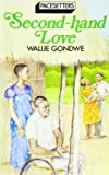 img - for [(Second Hand Love * * )] [Author: Walije Gondwe] [Jun-1988] book / textbook / text book