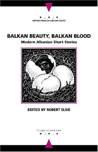 Balkan Beauty, Balkan Blood: Modern Albanian Short...