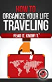 How to Organize Your Life (Traveling)