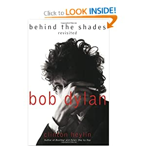 Bob Dylan: Behind the Shades Revisited Clinton Heylin