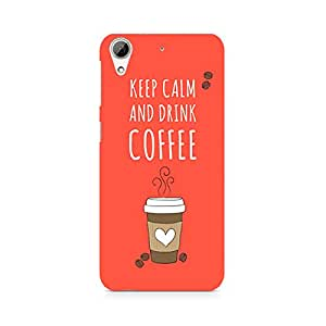 Ebby Keep Calm and have Cofee Premium Printed Case For HTC 626