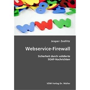 eBook Cover für  Webservice Firewall Sicherheit durch validierte SOAP Nachrichten