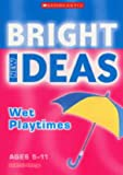 Deborah Sharpe Wet Playtimes (New Bright Ideas)