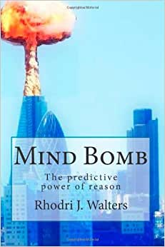 Mind Bomb: The Predictive Power Of Reason