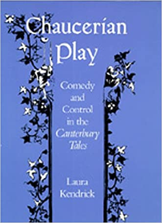 Chaucerian Play: Comedy and Control in The Canterbury Tales