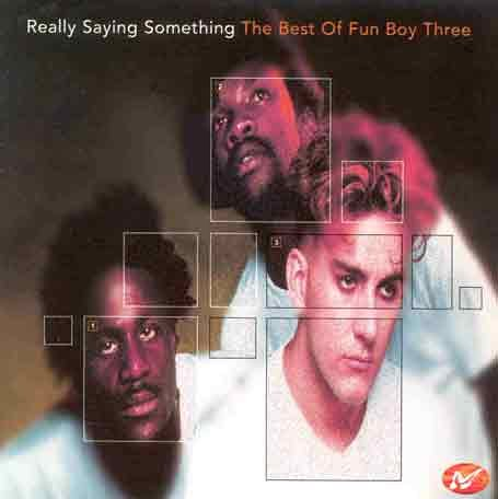 Fun Boy Three - Really Saying Something: The Best Of Fun Boy Three - Zortam Music